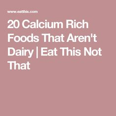20 Calcium Rich Foods That Aren't Dairy   Eat This Not That