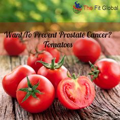 want to prevent #prostatecancer? Tomatoes #diabetes #cancer #healthyfood #thefitglobal