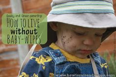 Raising a Dragon: How to live without baby-wipes, and what to do instead.
