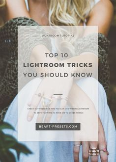 TOP 10 LIGHTROOM TRICKS YOU SHOULD KNOW