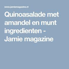 Quinoasalade met amandel en munt ingredienten - Jamie magazine