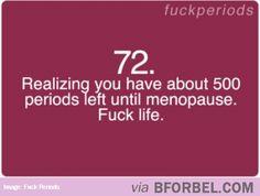 Sometimes I Can't Wait Till Menopause Happens…