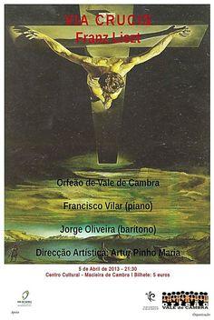 Concerto: Via Crucis de Franz Liszt > 5 Abril 2013 - 21h30 @ Centro Cultural, Macieira de Cambra