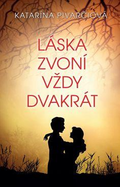 Kniha: Láska zvoní vždy dvakrát (Katarína Pivarčiová) | bux.sk Roman, Movies, Movie Posters, Author, Films, Film Poster, Cinema, Movie, Film