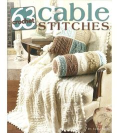 60 pages Leaflet Publisher: Leisure Arts Do you love the Old-World look of a cabled sweater? Then why not crochet an afghan replete with the same rich, romantic patterns? Sixty-three pattern stitches