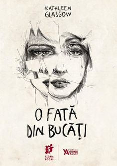 O fată din bucăți de Kathleen Glasgow, Editura Storia Books - recenzie Glasgow, Jamie Mcguire, Fantasy Books, Book Cover Design, Book Lovers, Emo, Life Quotes, Drama, Romantic