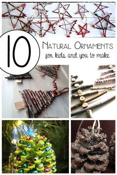 10 Natural Ornaments for the Kids and you to make that add a little rustic charm to your tree and home this year.