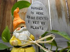 Summer is here I'm so excited I wet my plants garden pick hand stamped - Whispering Metalworks