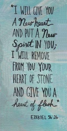 You no longer need to ask for a pure heart, for He gave you a new heart that is now pure!