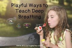 Playful Ways to Teach Deep Breathing  http://www.encourageplay.com/blog/playful-ways-to-teach-deep-breathing Ways to teach deep breathing with props, with shapes/numbers and with prompts. Free printables too!