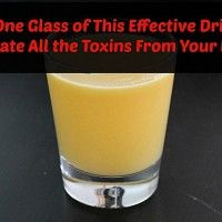 Only One Glass Of This Drink Will Eliminate All The Toxins From Your Body