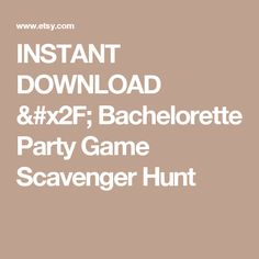 INSTANT DOWNLOAD / Bachelorette Party Game Scavenger Hunt
