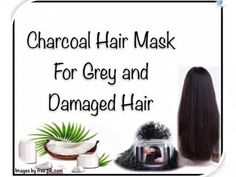 Charcoal Hair Mask For White and Damaged Hair Grey Hair, White Hair, Black Hair, Charcoal Hair, Hair Mask For Damaged Hair, Hair Remedies, Hair Images, Beauty Hacks, Beauty Tips