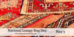 It is the perfect time to start with your spring cleaning.  #NationalLumpyRugDay