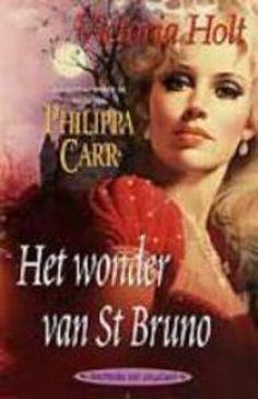 Philippa Carr / Victoria Holt - Het wonder van St. Bruno