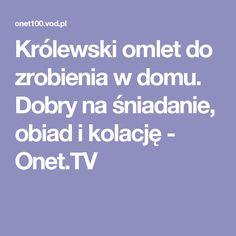 Królewski omlet do zrobienia w domu. Dobry na śniadanie, obiad i kolację - Onet.TV