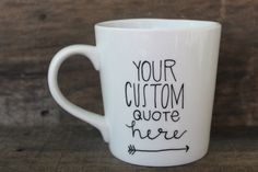 Custom Quote Personalized Coffee Mug-Hand Painted/Handwritten--Love, Wedding Gift, Just Because, Coffee Lover by MorningSunshineShop on Etsy