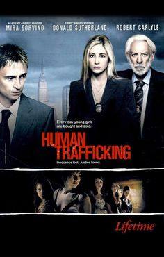 Human Trafficking (2005)  A tough, uncompromising drama about the brutal realities behind the international trafficking of women and children for sex and the battle to rescue its victims enslaved in America.  Starring: Mira Sorvino, Donald Sutherland Genre: True Crime