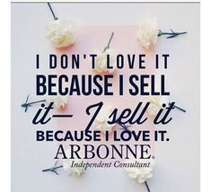 i sell arbor simply because i love all of the products! it has never failed me!