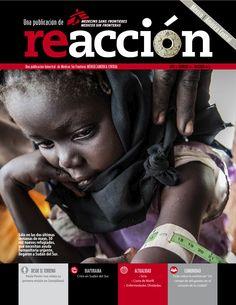 """Revista Reacción 11: *Desde el terreno: Paola Pavón nos relata su primera misión en Somaliland. *Diaporama: crisis en Sudán del Sur. *Actualidad: enfermedades olvidadas. *Comunidad: todo sobre la exhibición """"Un campo de refugiados en el corazón de la ciudad""""."""