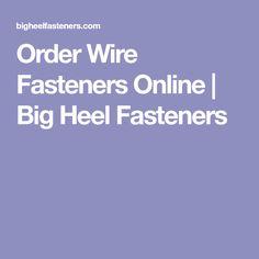 Order Wire Fasteners Online | Big Heel Fasteners