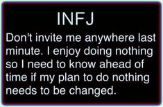 can't stress how true and important this is. spontaneous plans will actually cause anxiety! Infj Traits, Infj Mbti, Intj And Infj, Estj, Mbti Personality, Myers Briggs Personality Types, Personality Characteristics, John Maxwell, Infj Type
