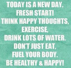Today is a new day. Fresh start! Think happy thoughts, exercise, drink lots of water. Don't just eat, fuel your body. Be healthy and happy. Yeah baby, this is totally #WildlyAlive! #selflove #fitness #health #nutrition #weight #loss LEARN MORE → www.WildlyAliveWeightLoss.com
