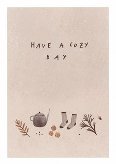 have a cozy day, postcard 2017 - cute rustic Autumn illustrations, cozy hygge drawings. Inspiration Artistique, Fall Wallpaper, October Wallpaper, Autumn Aesthetic, Poster S, Autumn Cozy, Happy Fall Y'all, Hand Lettering, 2017 Lettering