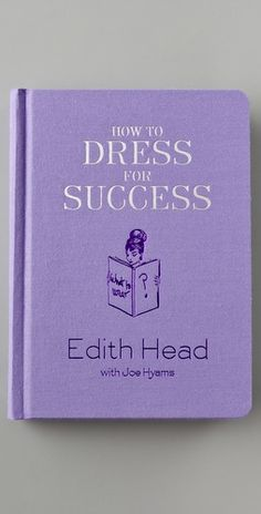 How to Dress for Success by Edith Head.