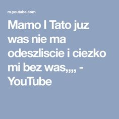 Mamo I Tato juz was nie ma odeszliscie i ciezko mi bez was,,,, Ios, Youtube, Youtubers, Youtube Movies