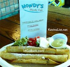 Howdys, Taqueria and Ranch Cafe in Malibu Beach, Ca has the Best Taquitos!