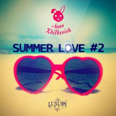 Dj Anna Khilkevich - Summer Love #2 – Luxury Music ®