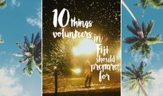 We've pulled together this list of 10 things volunteers in Fiji should prepare for to provide some insight into the experiences for volunteers abroad in Fiji…