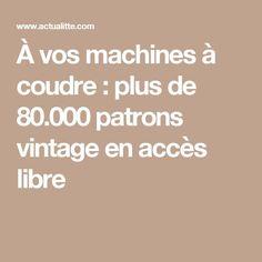 À vos machines à coudre   plus de 80.000 patrons vintage en accès libre ebf8baf2a61