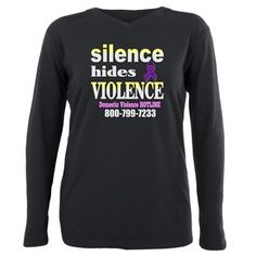 Silence Hides the Violence- Plus Size Women's Long Sleeve T-Shirt http://www.cafepress.com/kenstshirtsafari.1648685466