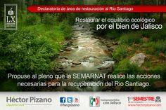 Propuse que se realicen las acciones necesarias para declarar área de restauración el río Santiago.