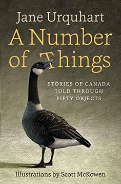 "Read ""A Number of Things Stories of Canada Told Through Fifty Objects"" by Jane Urquhart available from Rakuten Kobo. From one of our nation's most beloved and iconic authors comes a lyrical birthday gift to Canada. Good New Books, Movie Magazine, Price Sticker, This Is A Book, Remembrance Day, Best Selling Books, The Conjuring, Reading Lists, Nonfiction"