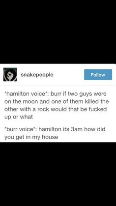 godamnit a. ham you've already done this five times -aaron burr at some point