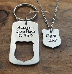 Hand Stamped Jewelry, Always Come Home To Me Police Badge Keychain & Necklace Set, Hand Stamped Police Officer Gift, Police Officer/Wife Set by JazzieJsJewelry on Etsy https://www.etsy.com/listing/238792461/hand-stamped-jewelry-always-come-home-to