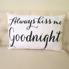Always Kiss Me Goodnight Pillow FREE SHIPPING