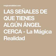 LAS SEÑALES DE QUE TIENES ALGÚN ÁNGEL CERCA - La Mágica Realidad