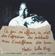 Martin Luther king : ce qui m'effraie ce n'est pas l'oppression des méchants mais l'indifférence des bons // what frightens me is not the oppression of bad but the indifference of the goods. Famous Quotes, Best Quotes, Love Quotes, Inspirational Quotes, Blabla, Martin Luther King Quotes, Oppression, Angst, Some Words