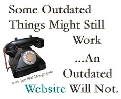 Learn more at: http://www.jagerwebdesign.com/is-it-time-for-a-website-re-design/