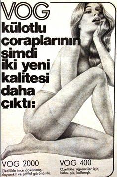 Vog külotlu çoraplarının şimdi iki yeni kalitesi daha çıktı : Vog 2000 : Özellikle ince dokunmuş, dayanıklı ve şeffaf görünümlü. Vog 400 : Özellikle öğrenciler için, kalın, şık, kullanışlı. (1973) Istanbul, Old Ads, Old Paper, What A Wonderful World, Vintage Advertisements, Wonders Of The World, Nostalgia, The Past, Advertising