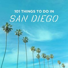 Can't believe it's already been 2 weeks since we moved to San Diego. Ultimate San Diego Bucket List / 101 Things to Do in San Diego