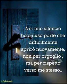 Per rispetto verso me stesso Favorite Quotes, Best Quotes, Sutra, Italian Quotes, Smart Quotes, Powerful Words, Words Quotes, Cool Words, Quotes To Live By