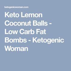 Keto Lemon Coconut Balls - Low Carb Fat Bombs - Ketogenic Woman