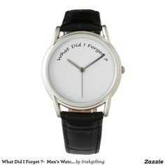 What Did I Forget ?-  Men's Watches. Watches