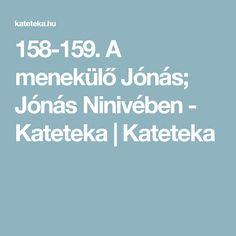 158-159. A menekülő Jónás; Jónás Ninivében - Kateteka   Kateteka