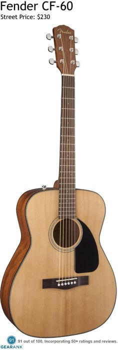 "Fender CF-60. This folk-sized guitar has a spruce top with scalloped ""X""-bracing and mahogany back and sides. It's one of the highest rated acoustic guitars under $300."